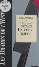 La veuve rouge ebook by Éric Le Nabour, Claude Pasteur