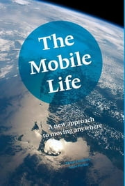 The mobile life - The Mobile Life ebook by Diane Lemieux,Anne Parker