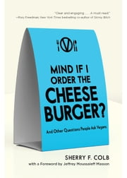 Mind If I Order the Cheeseburger? - And Other Questions People Ask Vegans ebook by Colb, Sherry F.