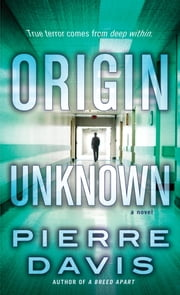 Origin Unknown - A Novel ebook by Pierre Davis
