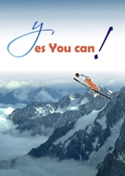 Yes You Can! - Five Virtues that One May Acquire and Build In order to Become More Successful and Significant ebook by Tatenda Kangwende