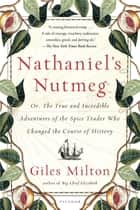 Nathaniel's Nutmeg ebook by Giles Milton