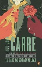 The Naive and Sentimental Lover ebook by John le Carré