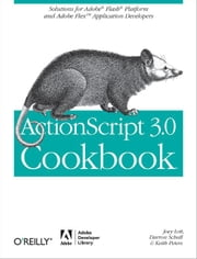 ActionScript 3.0 Cookbook - Solutions for Flash Platform and Flex Application Developers ebook by Kobo.Web.Store.Products.Fields.ContributorFieldViewModel