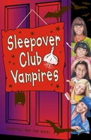 Sleepover Club Vampires (The Sleepover Club, Book 43) ebook by Fiona Cummings