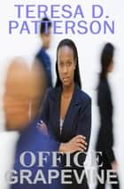 Office Grapevine ebook by Teresa D. Patterson