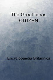 The Great Ideas CITIZEN ebook by Encyclopaedia Britannica
