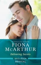 Delivering Secrets ebook by Fiona McArthur