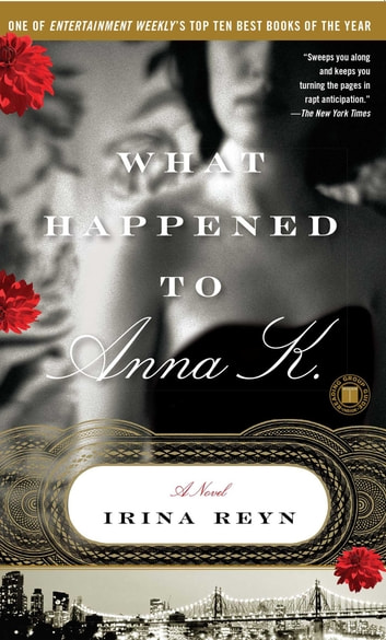 What Happened to Anna K. - A Novel ebook by Irina Reyn