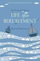 The Essential Guide to Life After Bereavement ebook by Mary Jordan,Judy  Carole Kauffmann