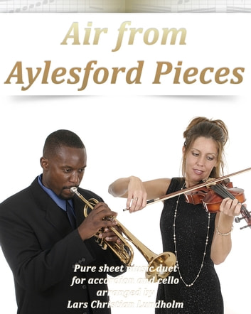 Air from Aylesford Pieces Pure sheet music duet for accordion and cello arranged by Lars Christian Lundholm ebook by Pure Sheet Music