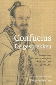 Confucius - de gesprekken ebook by Kristofer Schipper
