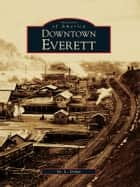 Downtown Everett ebook by M. L. Dehm