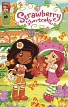 Strawberry Shortcake: Berry Fun Issue 3 ebook by Georgia Ball, Amy Mebberson