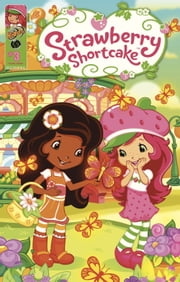 Strawberry Shortcake: Berry Fun Issue 3 ebook by Georgia Ball,Amy Mebberson