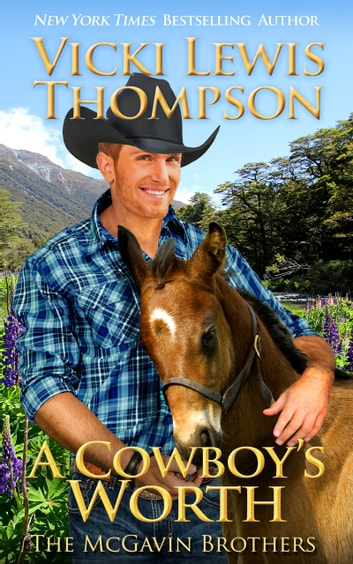A Cowboy's Worth eBook by Vicki Lewis Thompson