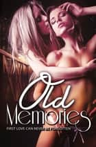 Old Memories (nouvelle lesbienne) eBook by Kyrian Malone, Jamie Leigh