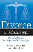 Divorce in Mississippi ebook by Connie M. Smith, Esq.,Jon H. Powell, Esq.