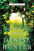 Honeysuckle Dreams ebook by Denise Hunter