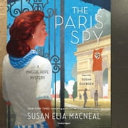 The Paris Spy - A Maggie Hope Mystery audiobook by Susan Elia MacNeal