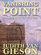 Vanishing Point ebook by Judith Van Gieson, Meredith Mitchell