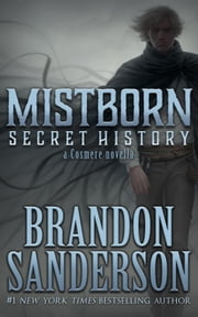 Mistborn: Secret History ebook by Brandon Sanderson