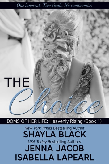 The Choice ebook by Shayla Black,Jenna Jacob,Isabella LaPearl