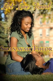 Lost Love Found ebook by Shanayah Tailor