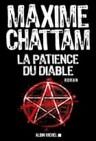 La Patience du diable ebook by Maxime Chattam