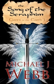The Song of the Seraphim ebook by Michael J. Webb