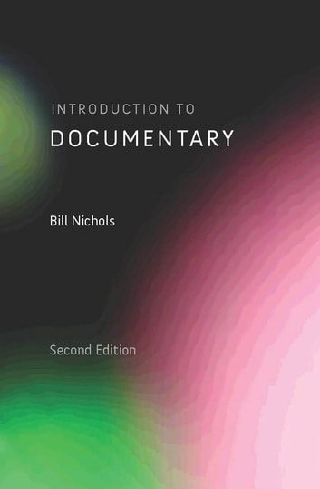 Introduction to Documentary, Second Edition ebook by Bill Nichols