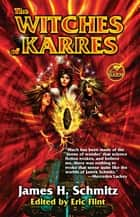 The Witches of Karres ebook by James H. Schmitz, Eric Flint