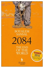 2084. The End of the World ebook by Boualem Sansal
