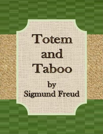 an analysis of totem and taboo by freud sigmund Find totem and taboo by freud, sigmund at biblio uncommonly good collectible and rare books from uncommonly good booksellers.