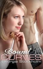 Bound Curves - A BBW BDSM Romance ebook by Georgia Stockholm
