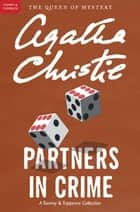 Partners in Crime - A Tommy & Tuppence Adventure ebook by Agatha Christie