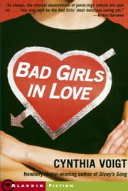 Bad Girls in Love ebook by Cynthia Voigt