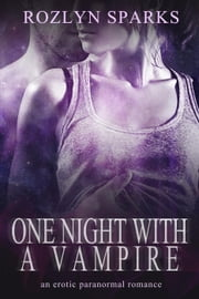 One Night With A Vampire ebook by Rozlyn Sparks