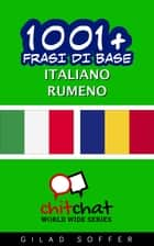 1001+ Frasi di Base Italiano - Rumeno ebook by Gilad Soffer