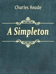 A Simpleton ebook by Charles Reade