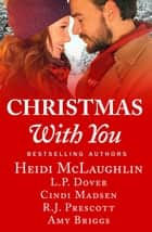 Christmas With You - an anthology ebook by Heidi McLaughlin, L.P. Dover, Cindi Madsen,...