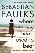 Where My Heart Used to Beat ebook by