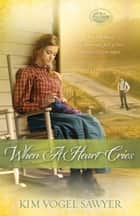 When a Heart Cries ebook by Kim Vogel Sawyer