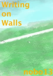 Writing on Walls ebook by Nobo13