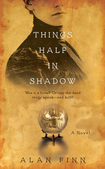 Things Half in Shadow ebook by Alan Finn