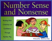 Number Sense and Nonsense: Building Math Creativity and Confidence Through Number Play ebook by Zaslavsky, Claudia