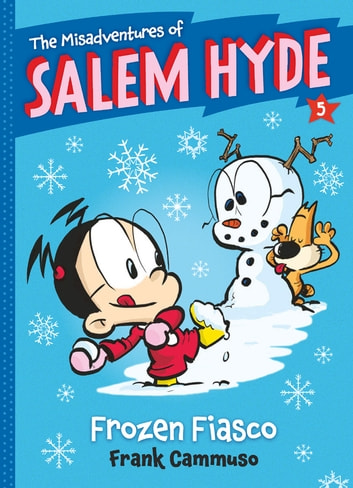 The Misadventures of Salem Hyde - Book Five: Frozen Fiasco ebook by Frank Cammuso