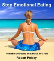 Stop Emotional Eating ebook by Robert Polsky