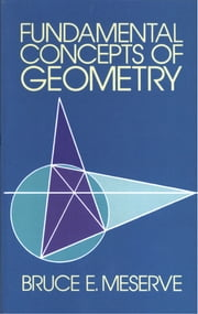 Fundamental Concepts of Geometry ebook by Bruce E. Meserve