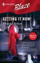 Getting It Now! ebook by Rhonda Nelson